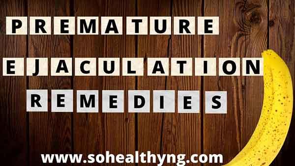 premature ejaculation remedies